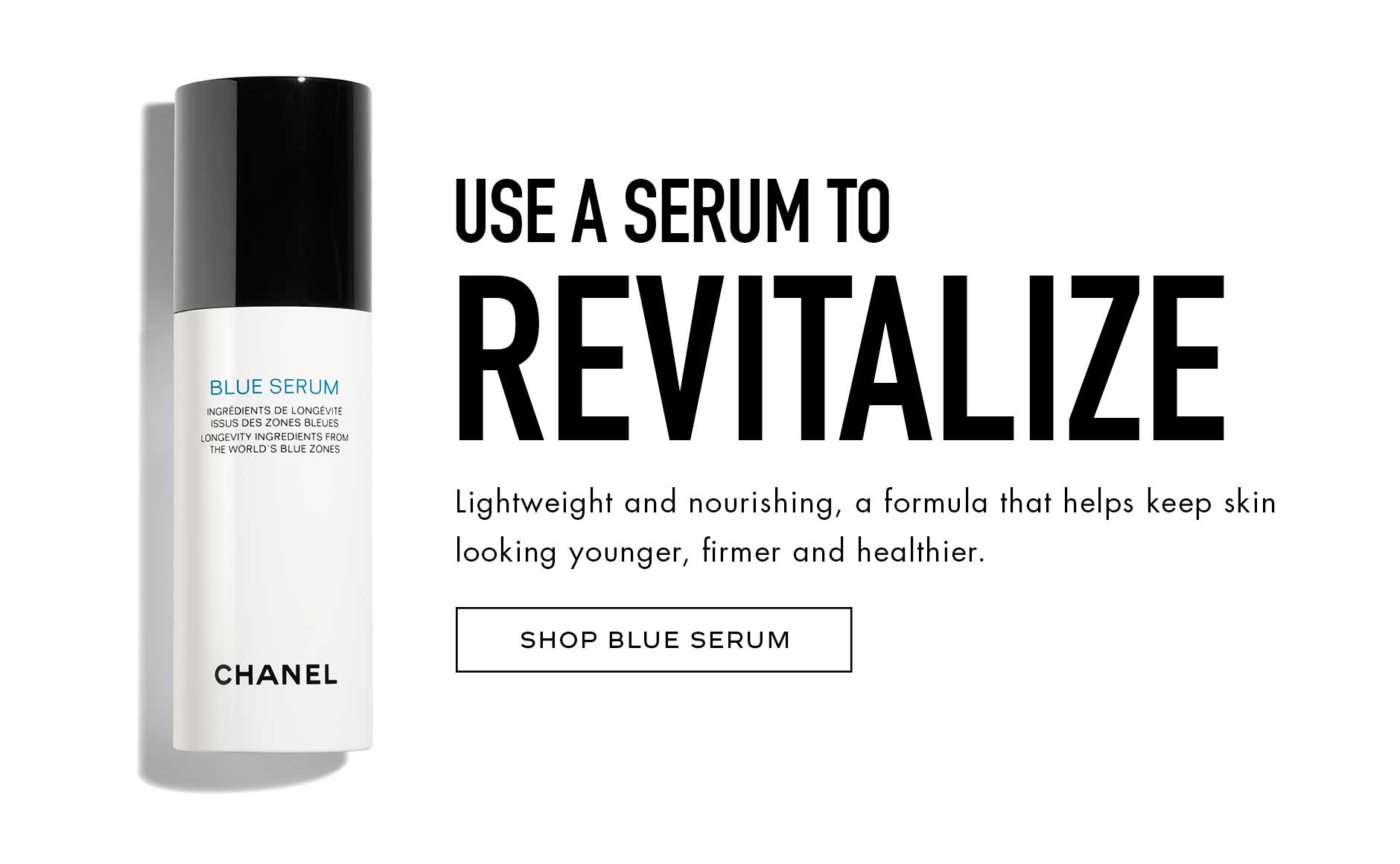 Use a serum to revitalize - Lightweight and nourishing, a formula that helps keep skin looking younger, firmer and healthier.