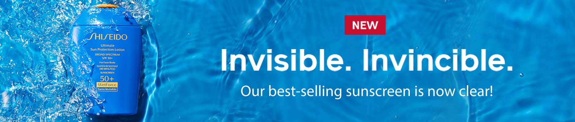 New: Invisible. Invincible. Our best-selling sunscreen is now clear