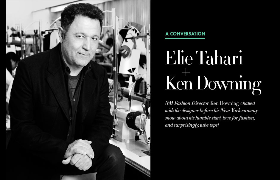 Elie Tahari and Ken Downing