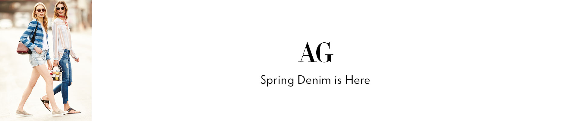 AG - spring denim is here