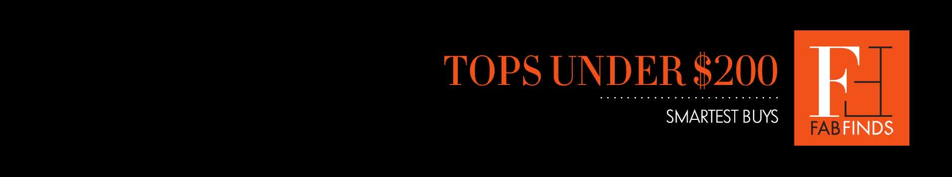 Fab Finds: Tops Under $200