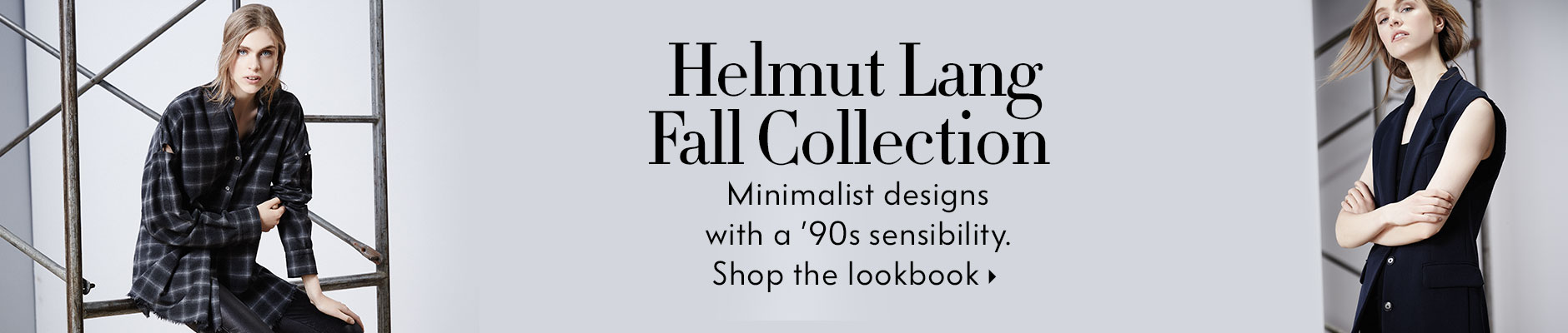 Helmut Lang Fall Collection - Minimalist designs with a '90s grunge-rock sensibility.