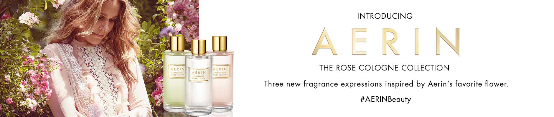 Introducing Aerin - the rose cologne collection, three new fragrance expressions inspired by aerin's favorite flower. #AERINBeauty