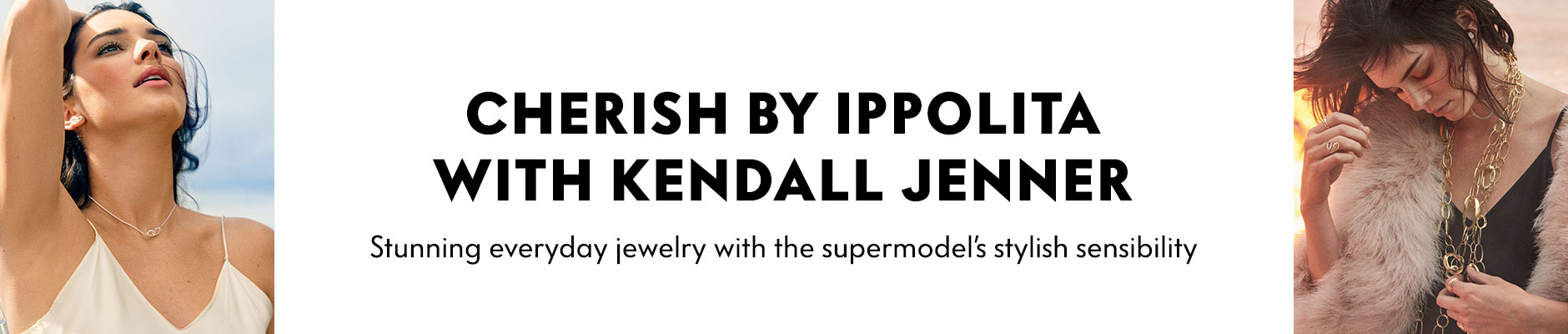 Cherish by Ippolita with Kendall Jenner - Stunning everyday jewelry with the supermodel's stylish sensibility