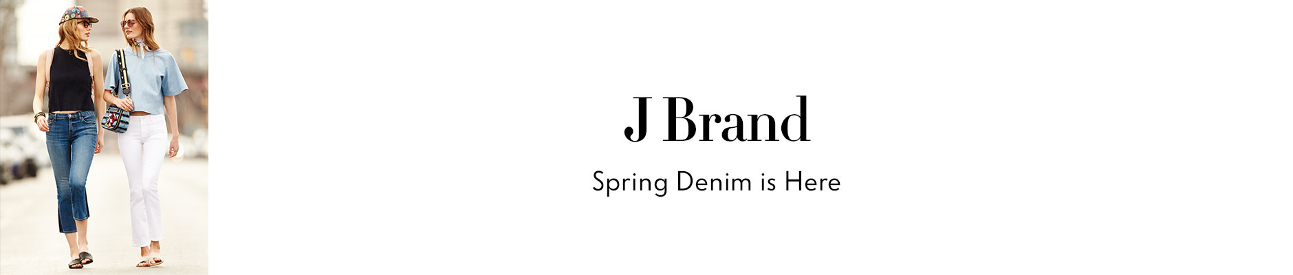 J Brand - spring denim is here