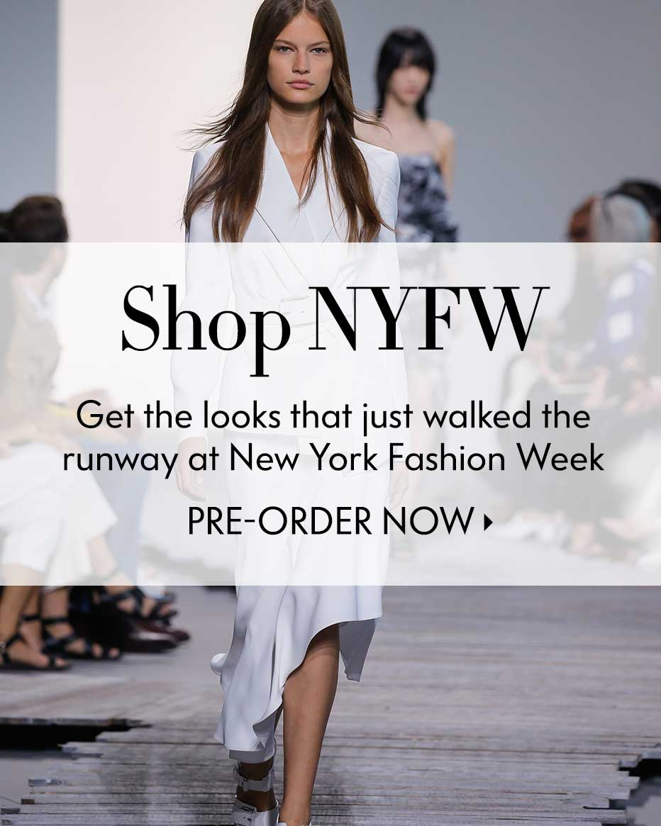 Shop NYFW - Get the looks that just walked the runway at New York Fashion Week