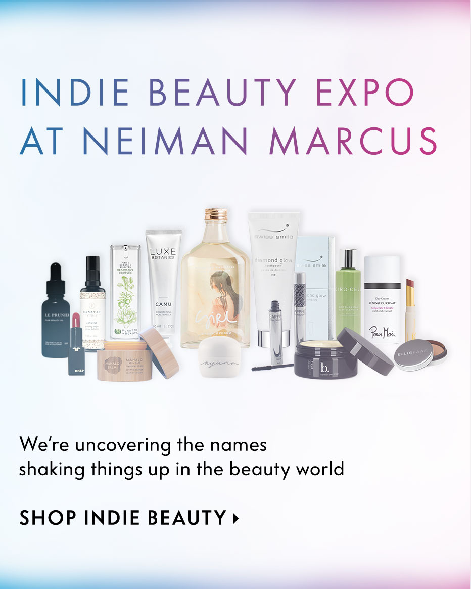Indie Beauty Expo at Neiman Marcus - We're uncovering the names shaking things up in the beauty world