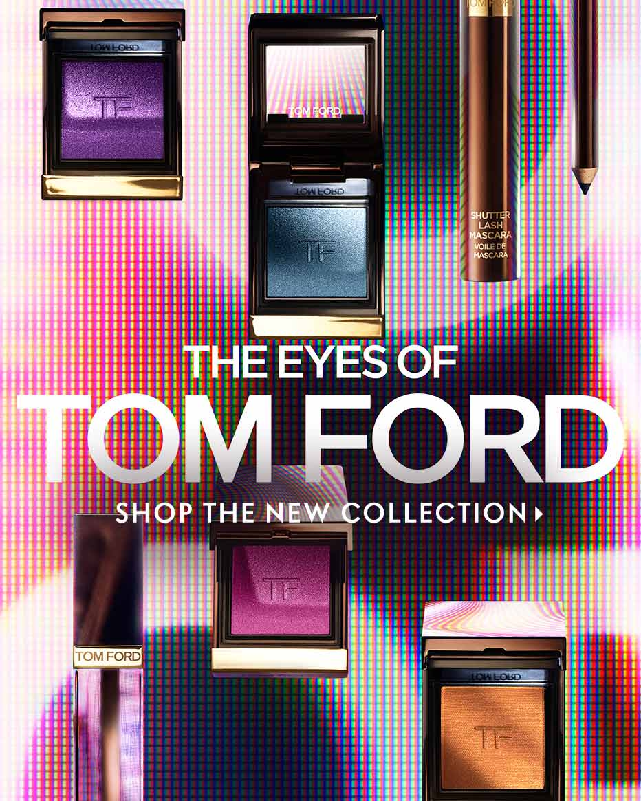 The Eyes Of Tom Ford - Shop the new collection