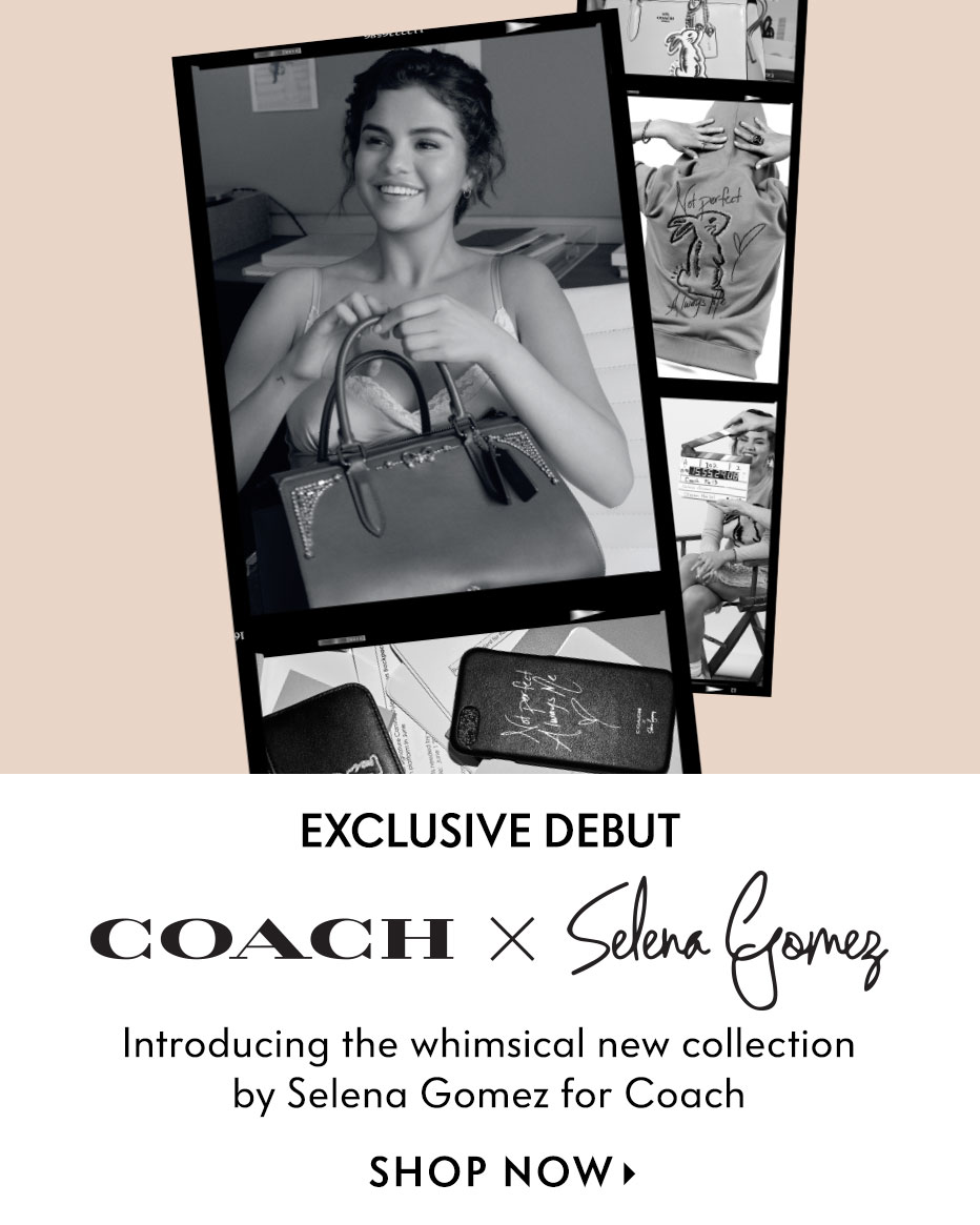 Coach x Selena Gomez - Exclusive debut of the whimsical new collection by Selena Gomez for Coach