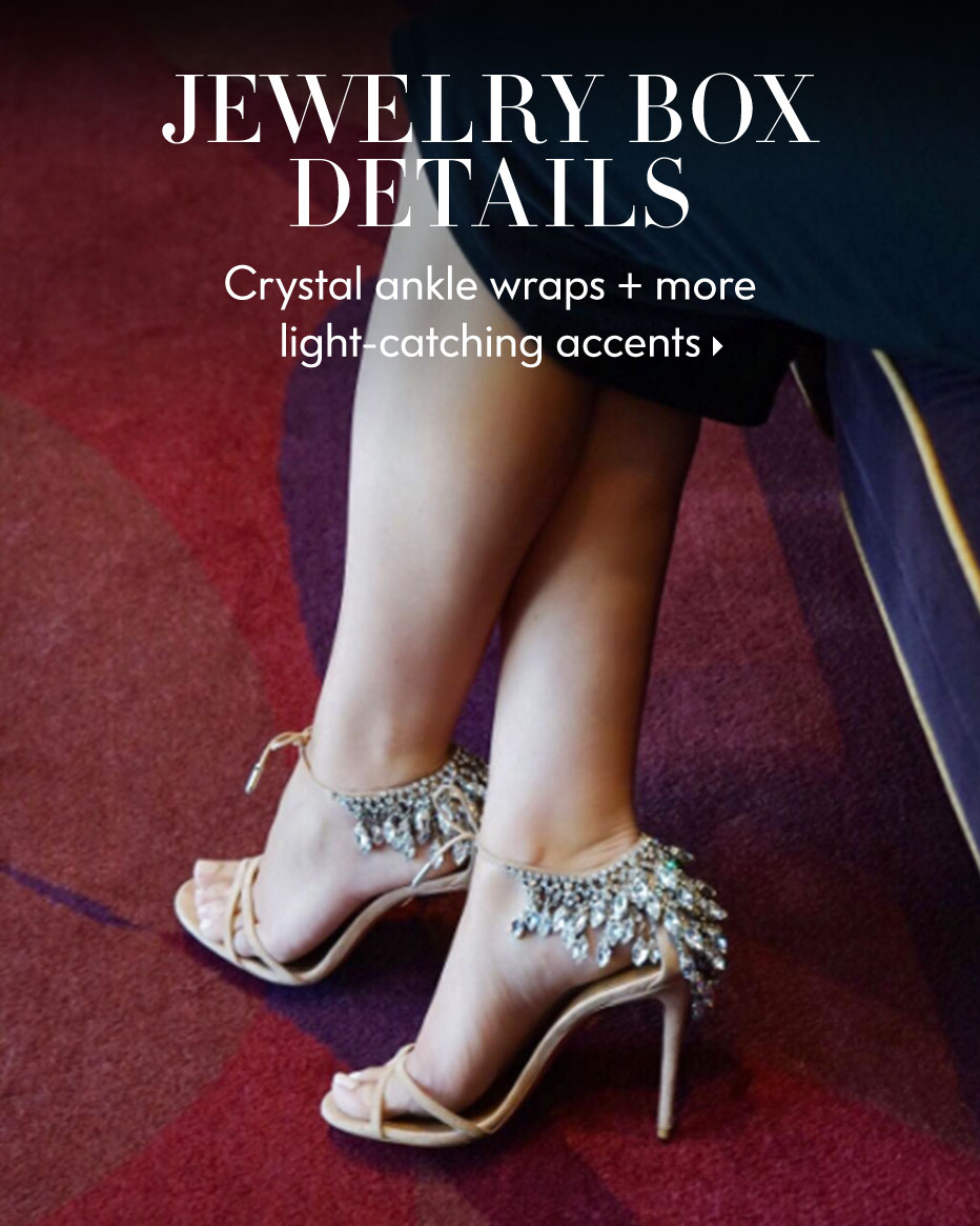 Jewelry Box Details - Crystal ankle wraps + more light-catching accents