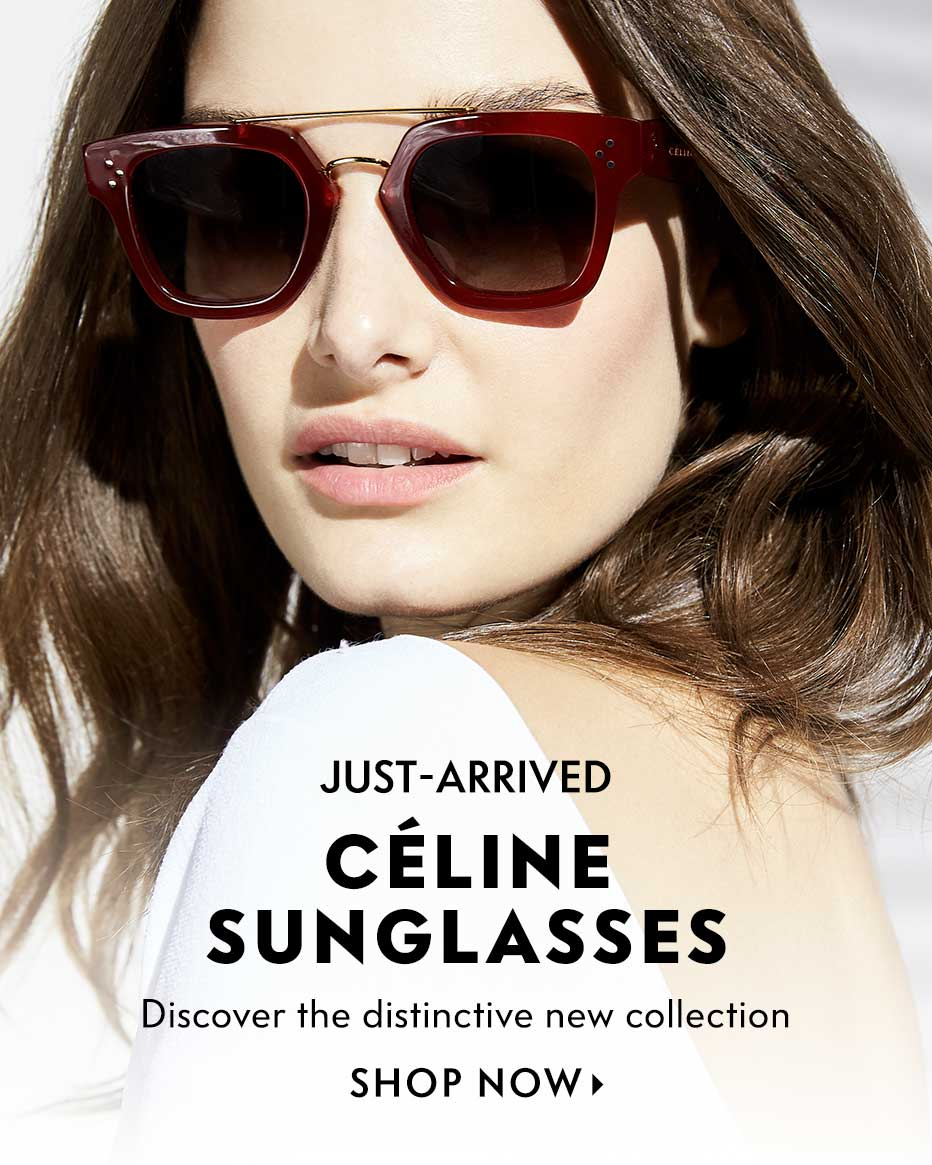 Just-Arrived: Celine Sunglasses - Discover the distinctive new collection