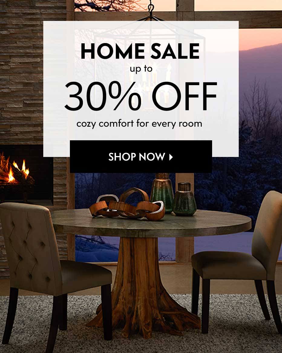 Home Sale - Up to 30% off cozy comfort for every room