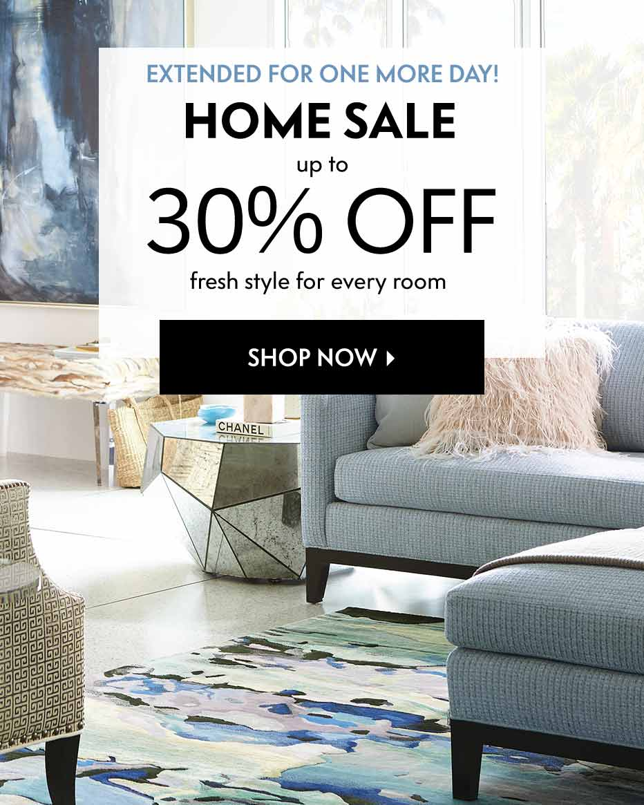 Extended for one more day! Home Sale - Up to 30% off cozy comfort for every room