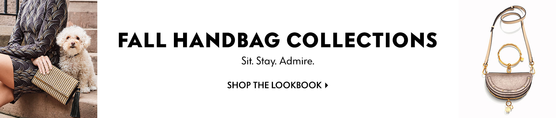 Fall Handbag Collections - Sit. Stay. Admire.