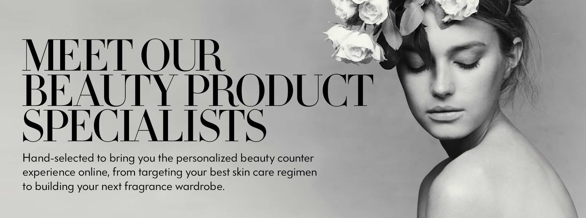 Meet Our Beauty Product Specialists
