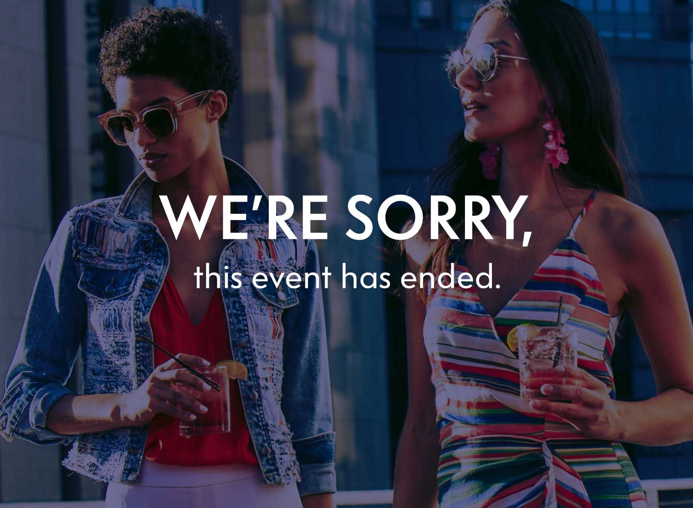 We're Sorry, This event has ended.