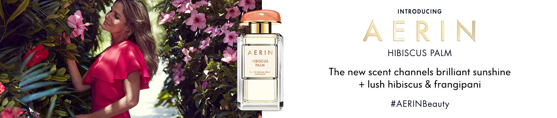 Introducing Aerin Hibiscus Palm - The new scent channels brilliant sunshine + lush hibiscus & frangipani