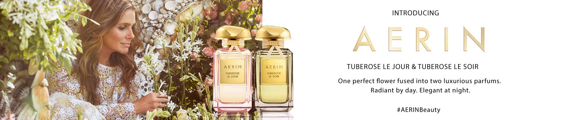 Introducing aerin - tuberose le jour & tuberose le soir, one perfect flower fused into two luxurious parfums. Radiant by day. Elegant at night. #aerinbeauty