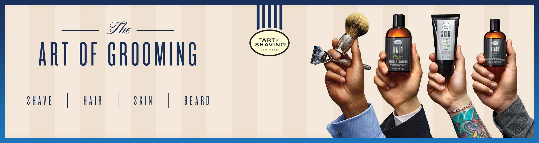 The Art of Grooming - Shave, Hair, SKin, Beard