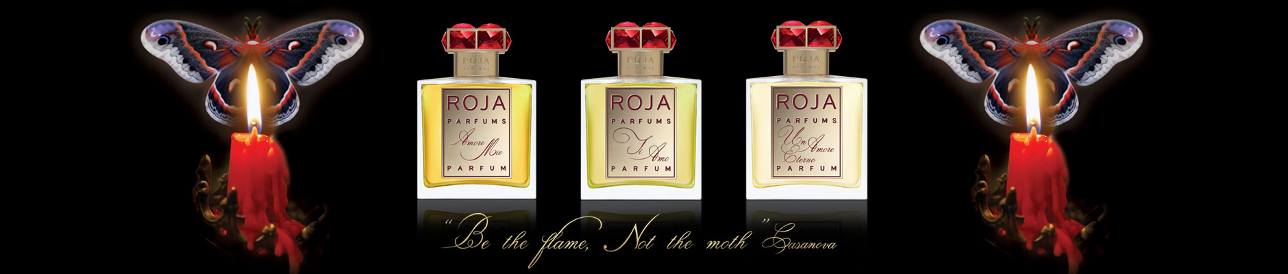 Roja Parfums: Be the flame, Not the moth - Casanova