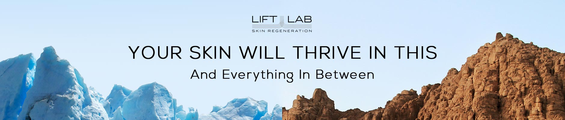 Lift Lab: Your skin will thrive in this - and Everything in Between