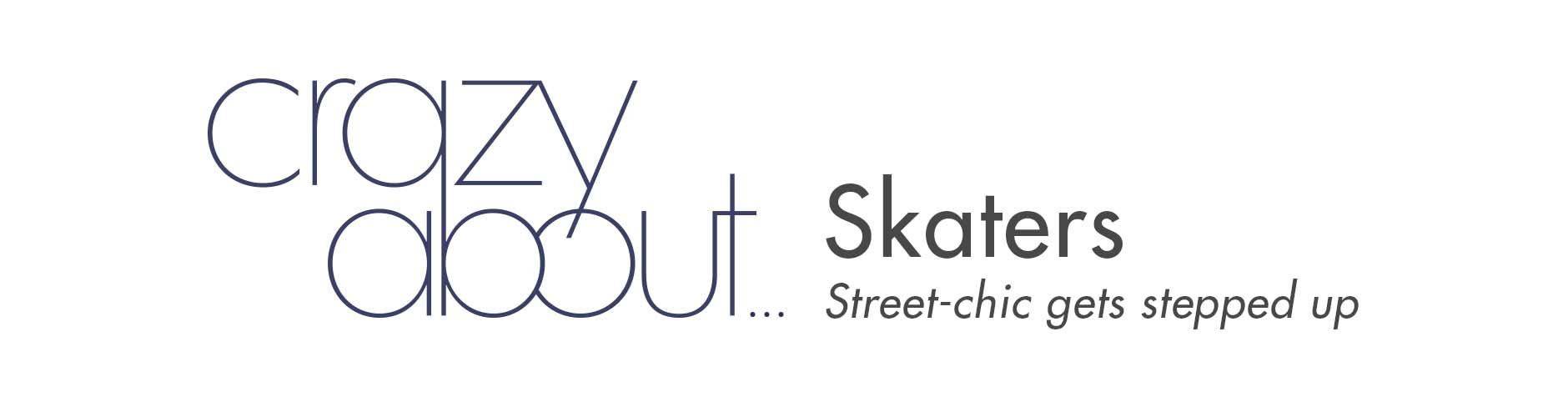Crazy About: Skaters-Street-Chic