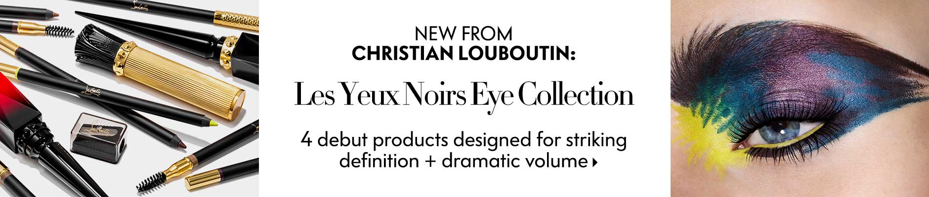 New from Christian Louboutin: Les Yeux Noirs eye collection - 4 debut products designed for striking definition + dramatic volume