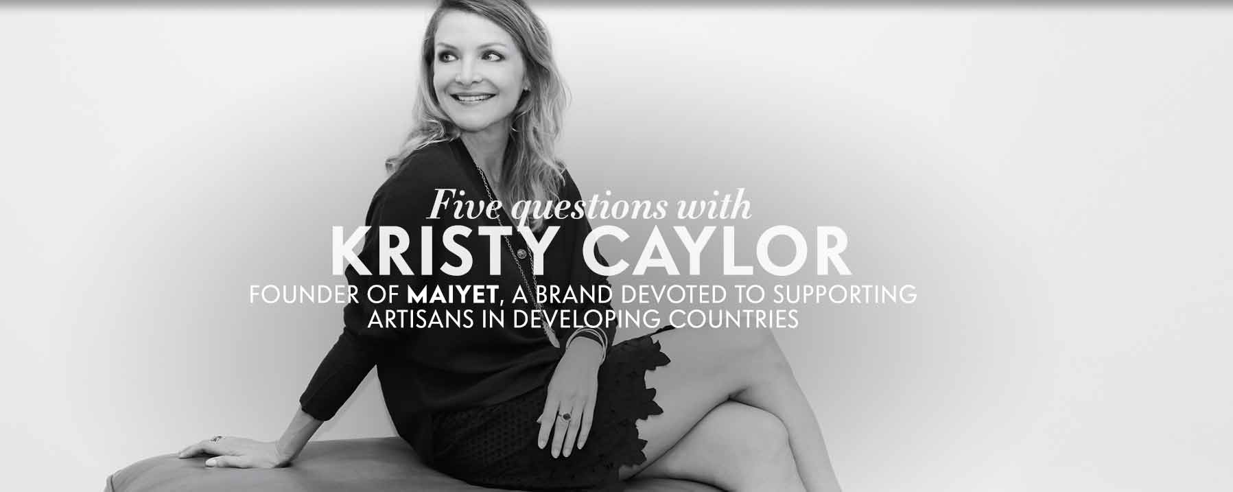 Five questions with: Maiyet's Kristy Caylor
