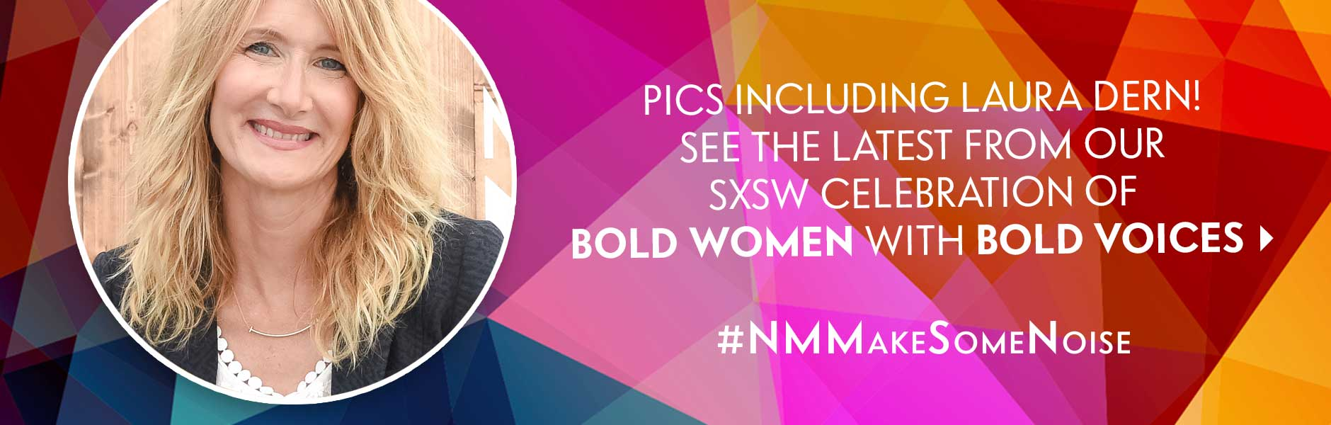 #NMMakeSomeNoise: Celebrating bold women with bold voices