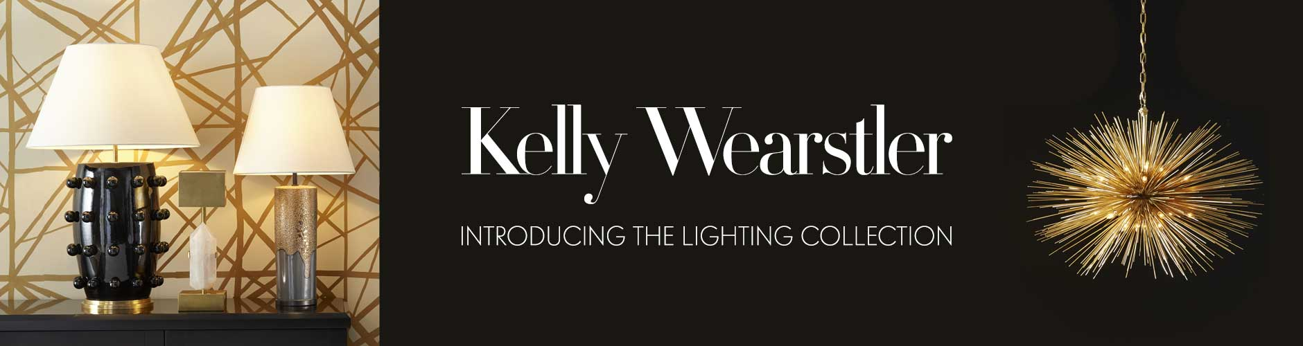 Kelly Wearstler: Lighting Collection