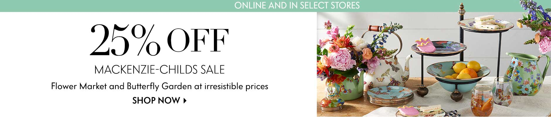 25% Off: MacKenzie-Childs Sale - Flower Market and Butterfly Garden at irresistible prices