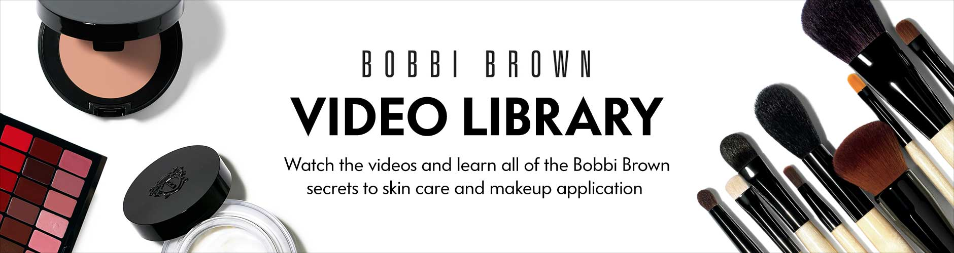 Bobbi Brown Video Library - Watch the videos and learn all of the Bobbi Brown secrets to skin care and makeup application
