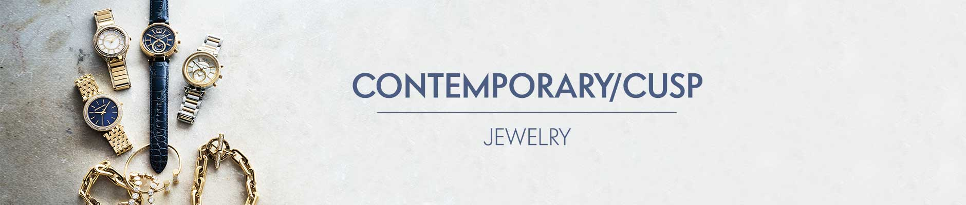 Contemporary/Cusp Jewelry
