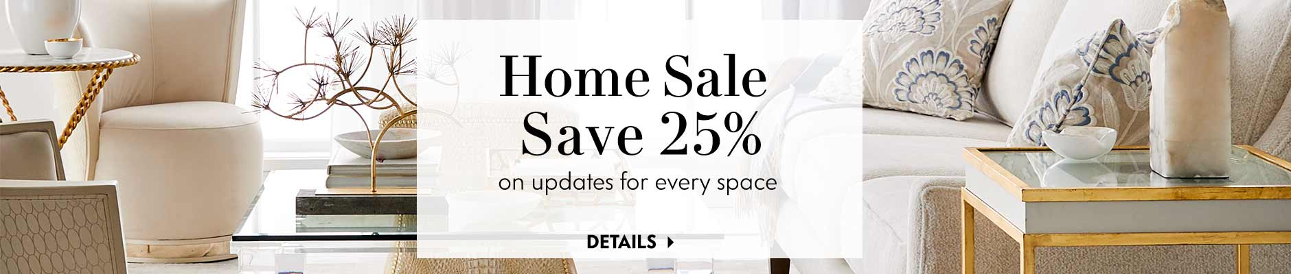 Home Sale - Save 25% on updates for every space