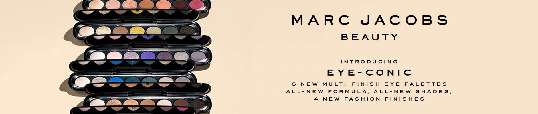 Marc Jacobs Beauty: Introducing Eye-Conic - 6 new multi-finish eye palettes all-new formula, all-new shades, 4 new fashion finishes