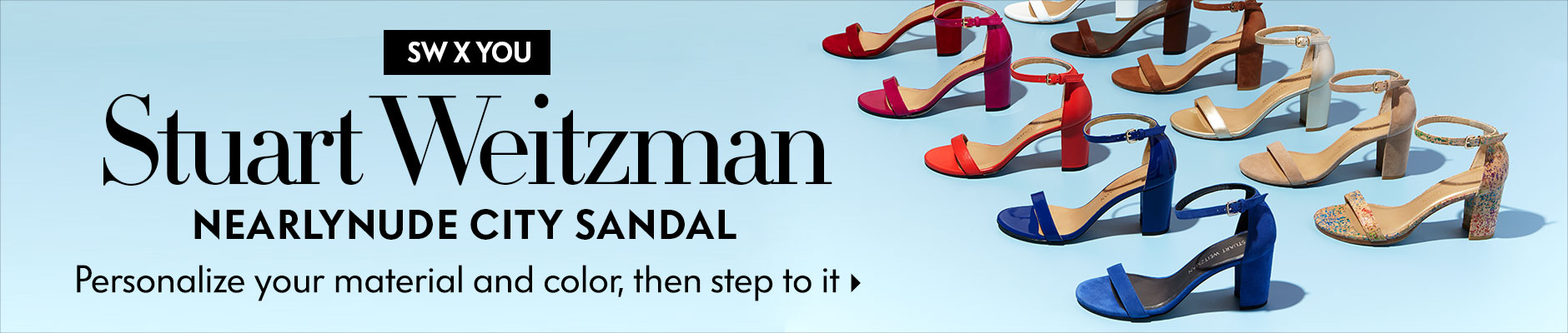 Stuart Weitzman - Nearlynude City Sandal - Personalize your material and color, then step to it