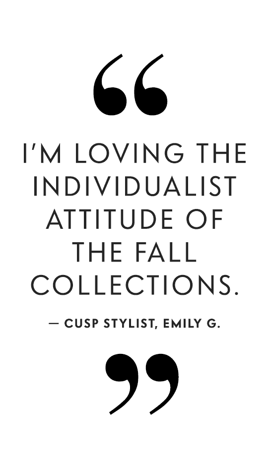 I'm Loving The Individualist Attitude Of The Fall Collections - NM Stylist, Emily G.