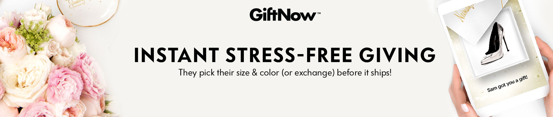 GiftNow Instant Stree-Free Giving - They pick their size & color (or change) before it ships!