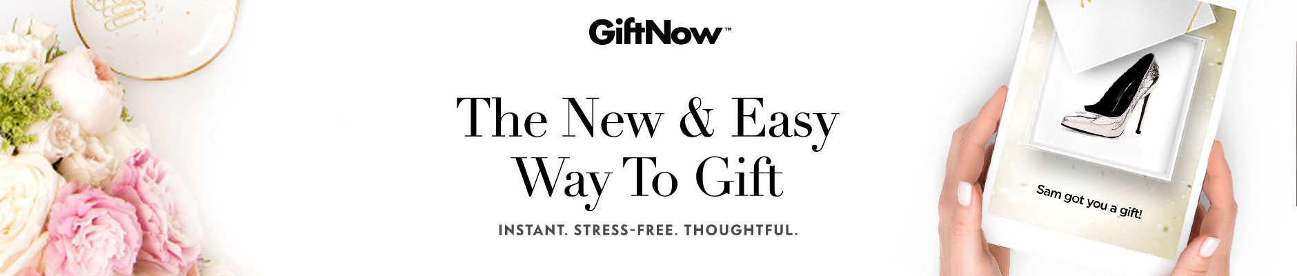 GiftNow: The New & Easy Way To Gift - Instant. Stress-Free. Thoughtful.