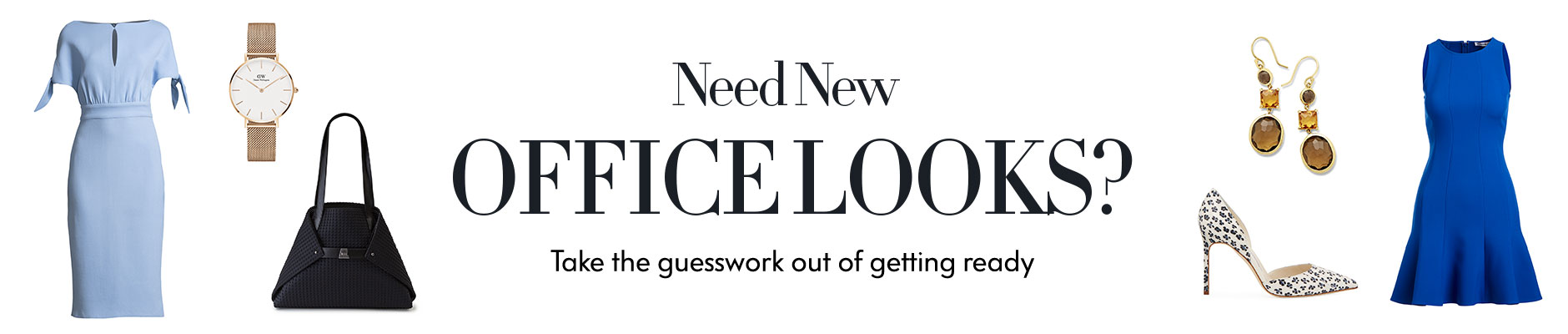 New New Office Looks? Take the guesswork out of getting ready