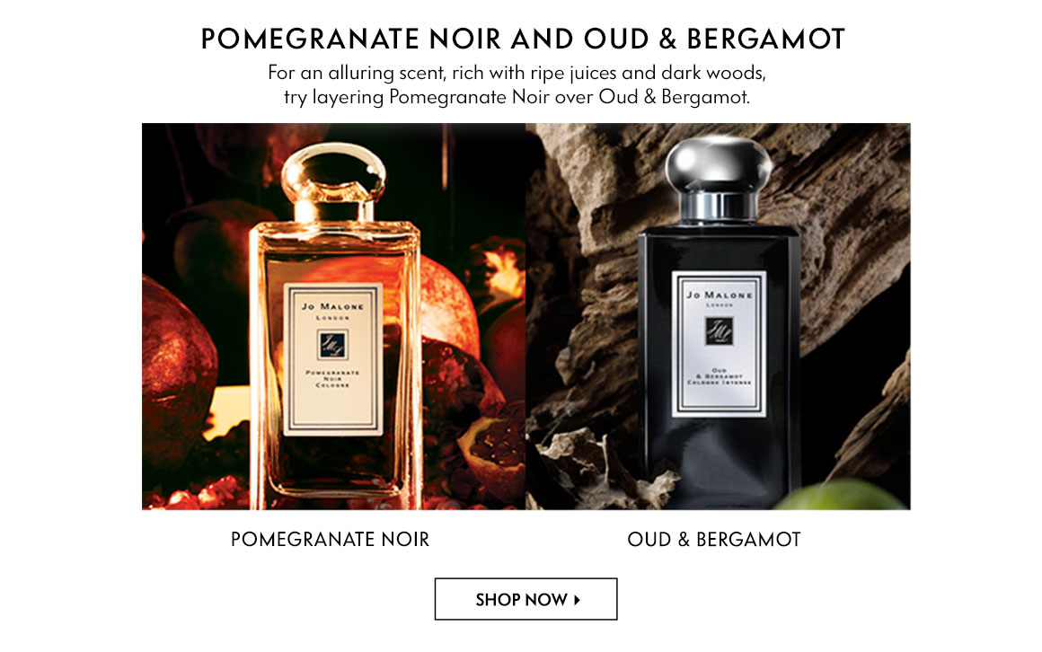 Jo Malone - Pomegranate Noir and Oud & Bergamot