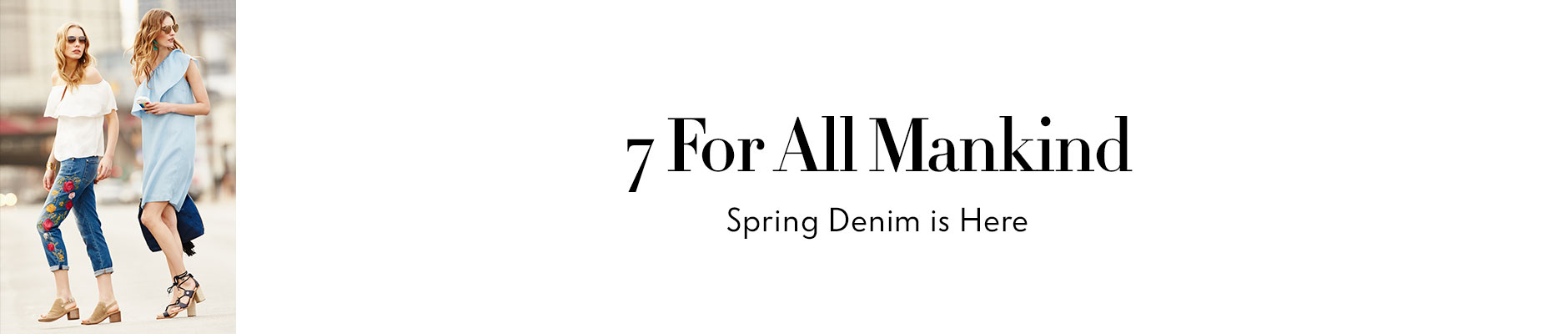 7 for all mankind - spring denim is here
