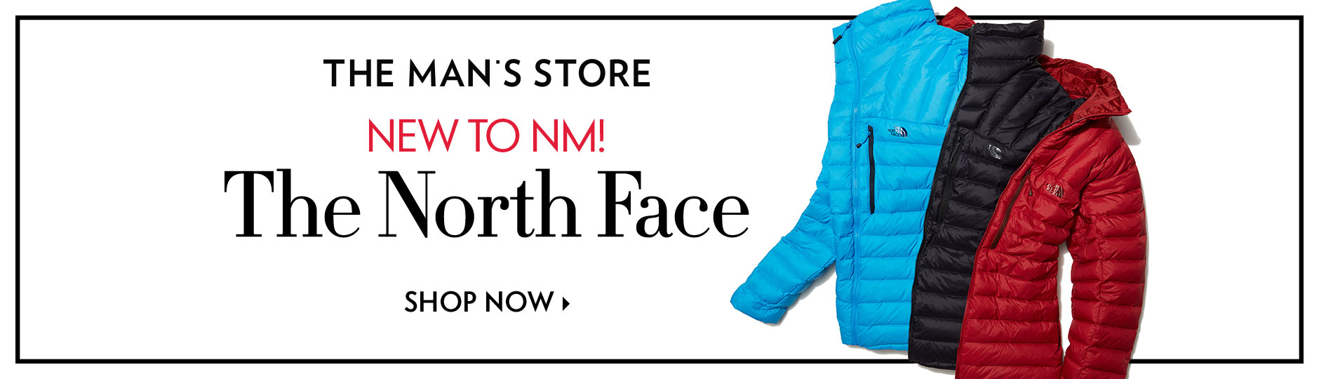 The Man's Store: New to NM! The North Face