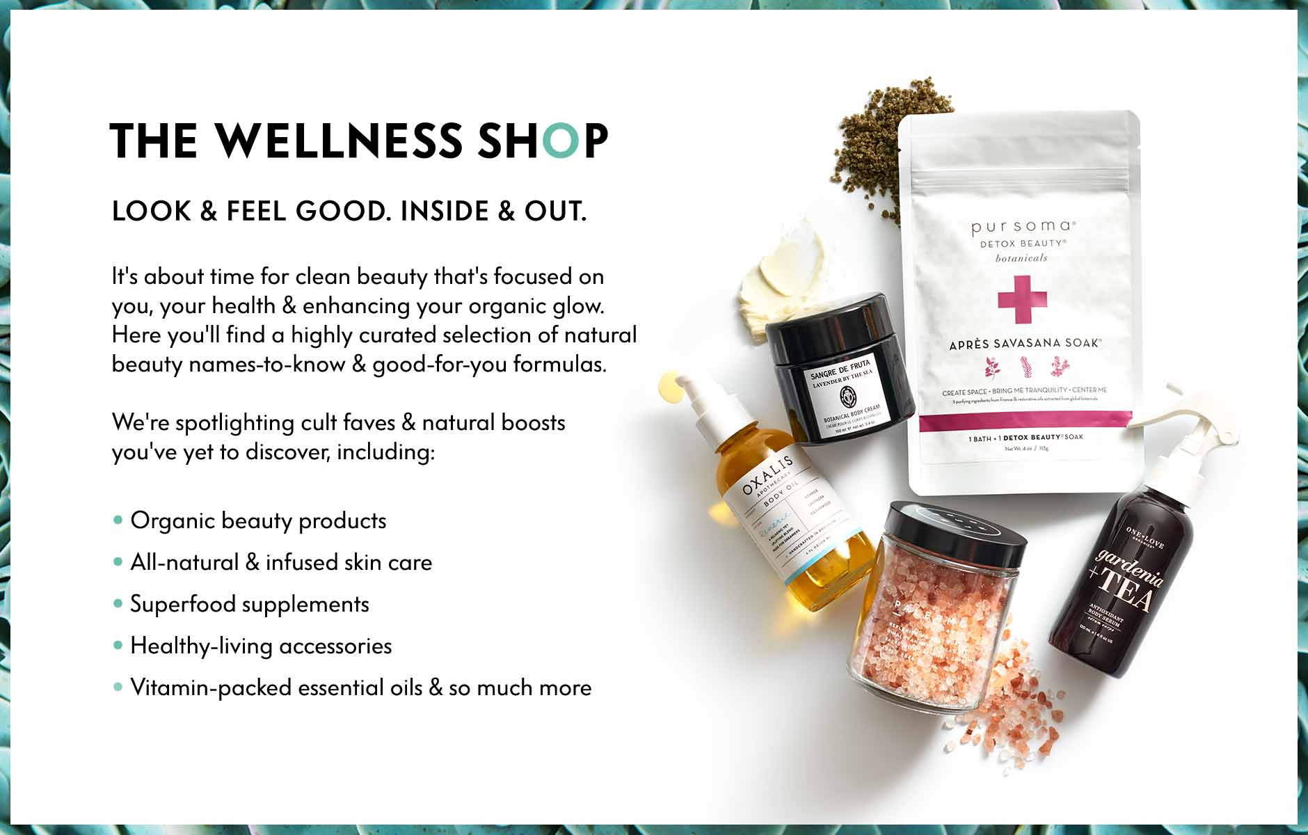 The Wellness Shop - Look & Feel good. Inside & out. Here you'll find a highly curated selection of natural beauty names-to-know & good-for-you formulas.