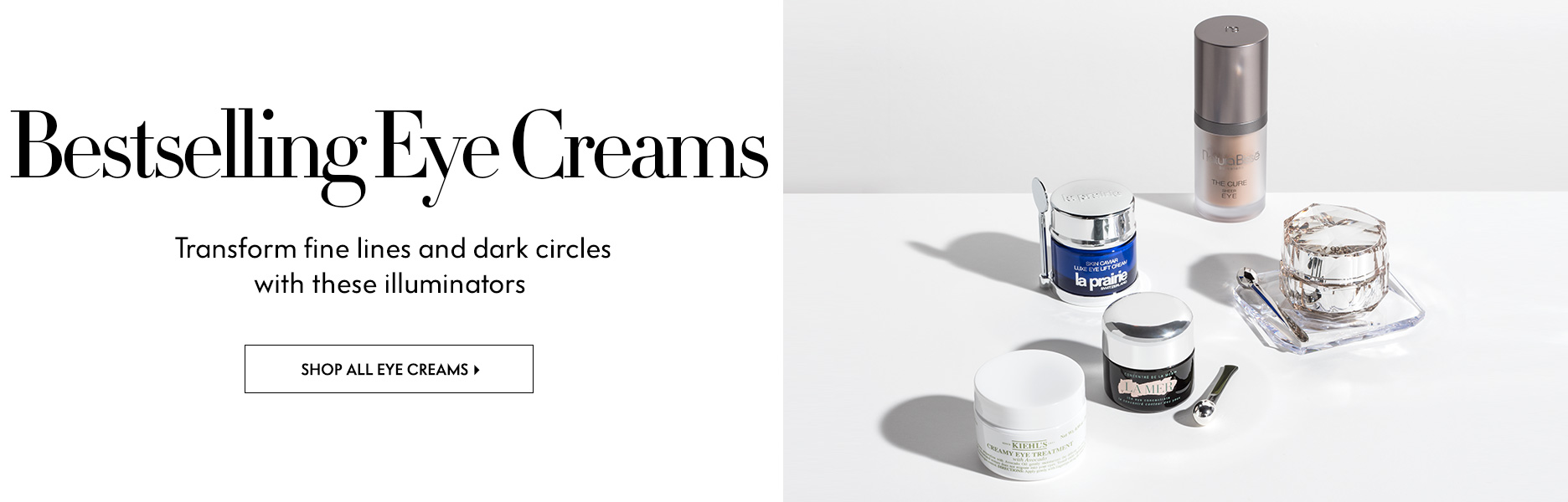 Eye Creams - Transform fine lines and dark circles with these illuminators