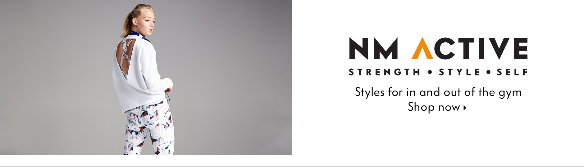 NM Active - Styles that work hard in and out of the gym