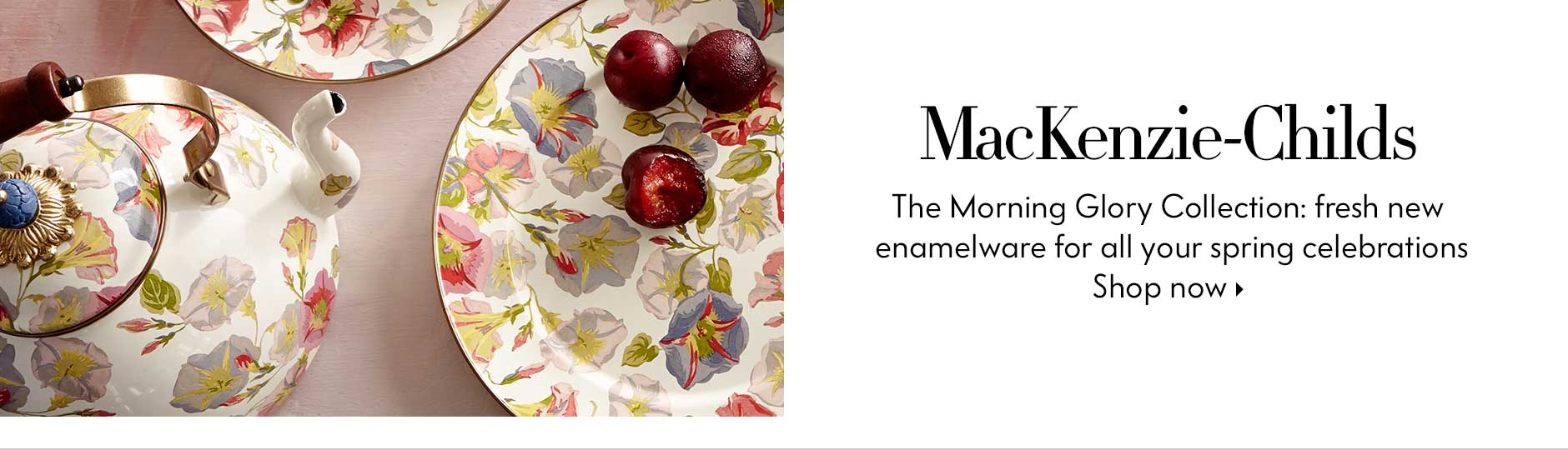 MacKenzie-childs, the morning glory collection: fresh new enamelware for all your spring celebrations - shop now