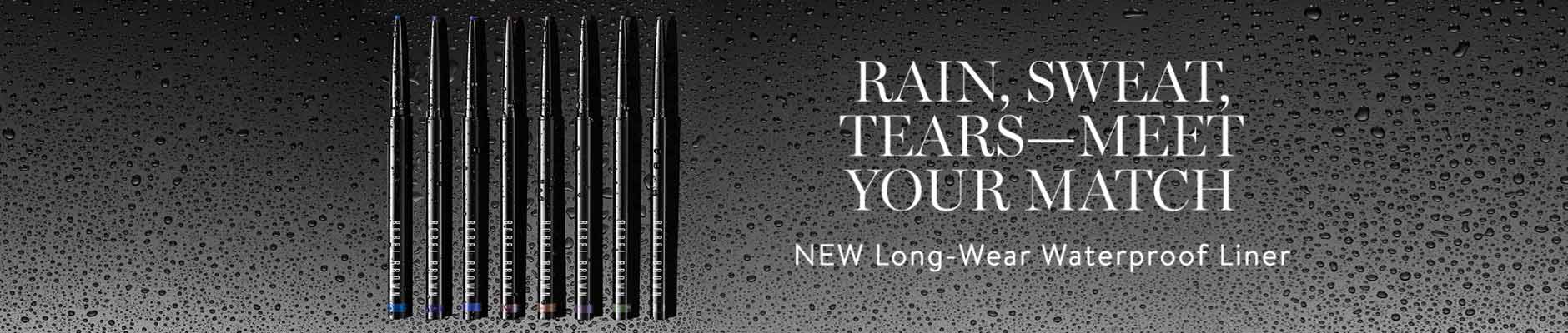 Rain, sweat, tears - meet your match, new long-wear waterproof liner