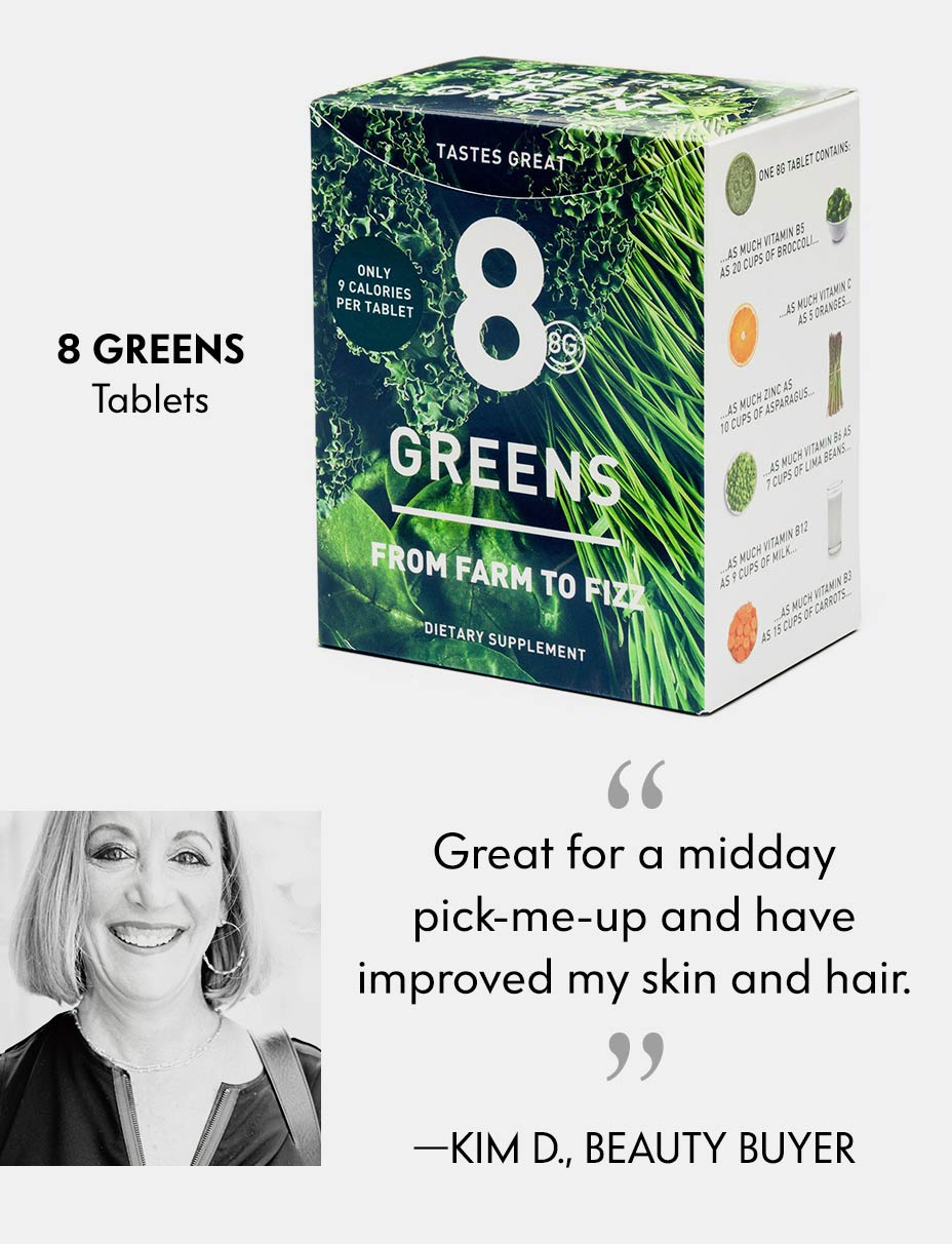 8 Greens Essential Greens Booster - Great for a midday pick-me-up and have improved my skin and hair.