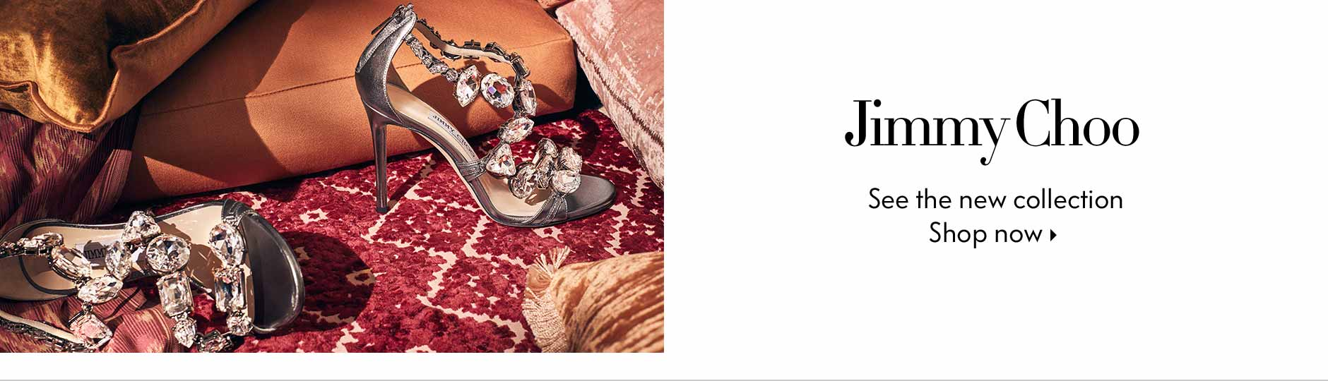 Jimmy Choo - See the new collection - Shop now
